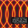 Ballet Of The Electrons